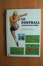 LE FOOTBALL COMMENT DEVENIR MEILLEUR