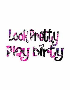 Look Pretty Play Dirty / Muddy Camouflage