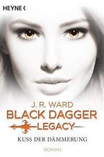 Kuss der Dämmerung / Black Dagger Legacy Bd.1 von J. R. Ward (2016, Klappenbroschur)