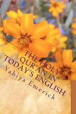 The Holy Qur'an in Today's English by Yahiya Emerick (2010, Paperback)