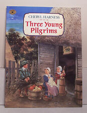 Three Young Pilgrims by Cheryl Harness - Paperback copyright 1995