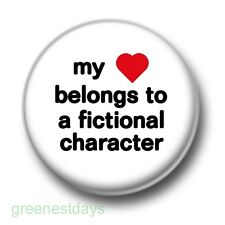 My Heart Belongs To A Fictional Character 1 Inch / 25mm Pin Button Badge Books