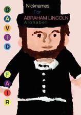 Nicknames for Abraham Lincoln by David Robinson Fair (2009, Paperback)