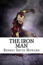 The Iron Man by Howard, Robert Ervin 9781533408921 -Paperback