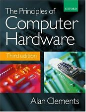 Principles of Computer Hardware By Alan Clements. 9780198564539