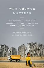 Why Growth Matters: How Economic Growth in India Reduced Poverty and the Lessons