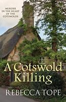 A Cotswold Killing (Cotswold Mystery Series) By Rebecca Tope
