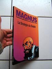 MAGNUS / LES PARTISANS / LA STRATEGIE DU DIABLE / MAGIC STRIP   / E O
