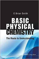 Basic Physical Chemistry: The Route to Understanding, New, E. Brian Smith Book