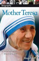DK Biography: Mother Teresa by Maya Gold, DK