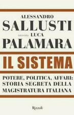 Il Sistema Potere, politica affari:storia segreta magistratura Sallusti Palamara