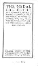 The Medal Collector (A Guide To Naval,Military,Air-Force and Civil Medals and Ri