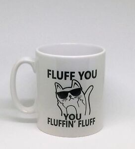 Fluff you funny rude offensive cat gift tea coffee mug