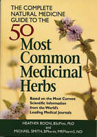 NEW The Complete Natural Medicine Guide to the 50 Most Common Medicinal Herbs