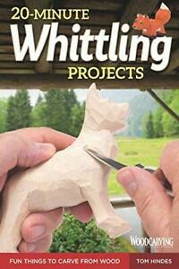 20-Minute Whittling Projects by Tom Hindes Paperback NEW Book