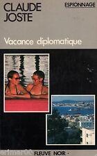 Vacance diplomatique // Claude JOSTE // Espionnage - Fleuve Noir // 1 Edition
