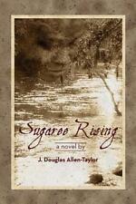 Sugaree Rising by J. Douglas Allen-Taylor (2013, Paperback)