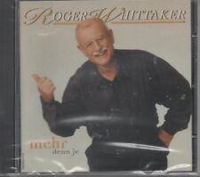 Roger Whittaker Mehr denn je CD NEU Du bist der Inbegriff Liebe Ohne Tränen