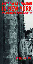 Beat Generation in New York: A Walking Tour of Jack Kerouac's City by Bill Morgan (Paperback, 1997)