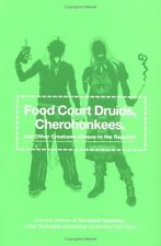 Food Court Druids, Cherohonkees and Other Creature