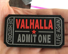 VALHALLA ADMIT ONE DIE HISTORIC LIVE AGAIN rubber HOOK & LOOP PVC PATCH A 1245