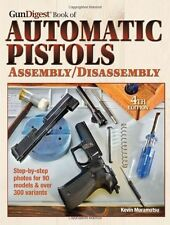 Gun Digest Book of Automatic Pistols Assembly/Disassembly Muramatsu, Kevin