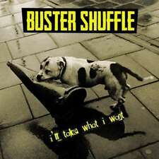 Buster Shuffle - I'll Take What I Want NEW CD