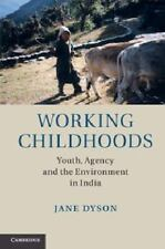 Working Childhoods : Youth, Agency and the Environment in India by Jane Dyson...
