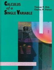 Calculus of a Single Variable (Mathematics) Dick, Thomas, Patton, Charles Hardc