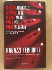 RAGAZZI TERRIBILI RACCONTANO SENZA INIBIZIONI 60 ANNI DI VITA D'ITALIA