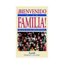 Bienvenido a la Familia! : Como Entender Mejor Tu Nueva Relacion con Dios y...