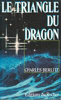 Livre le triangle du dragon Charles Berlitz éditions du Rocher 1991 book