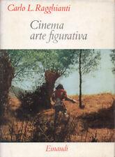1957 – RAGGHIANTI, CINEMA ARTE FIGURATIVA – CINEMATOGRAFIA FILM REGISTI CRITICA