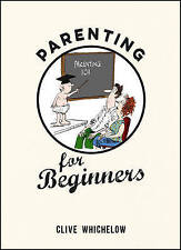 Parenting for Beginners, Whichelow, Clive, New Book