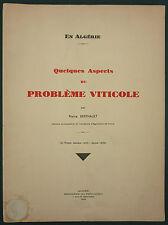 BERTHAULT -EN ALGERIE :QUELQUES ASPECTS DU PROBLEME VITICOLE -1933 - VITICULTURE