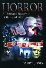 Horror : A Thematic History in Fiction and Film by Darryl Jones Softcover
