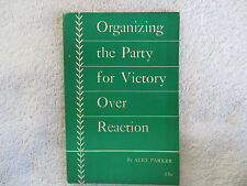1953 ORGANIZING THE PARTY FOR VICTORY by Alex Parker paperback FN