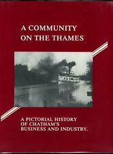 A COMMUNITY ON THE THAMES CHATHAM'S BUSINESS AND INDUSTRY Ontario John Rhodes
