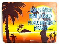GOD IS GREAT BEER GOOD PEOPLE ARE CRAZY PARADISE Billy Currington Tiki Bar Sign