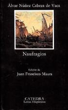 Nunez Cabeza de Vaca Naufragios (Letras Hispanicas) (Spanish