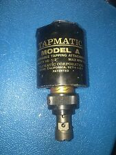 """TAPMATIC MODEL A REVERSIBLE TAPPING ATTACHMENT #6 TO 1/2"""""""