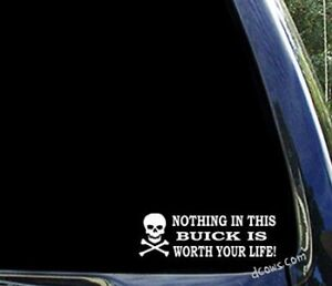 Nothing in this BUICK is worth your life - regal encore enclave lacrosse decal