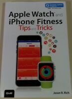 Tips and Tricks: Apple Watch and iPhone Fitness Tips and Tricks by Jason R. Rich