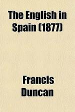 The English in Spain; Or, the Story of the War of Succession Between 1834 and 1