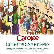 Carolee Canta en el Coro Navideno : Una Relato Navideno para Ninos de Todas...