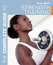 The Complete Guide to Strength Training by Anita Bean (Paperback, 2005)