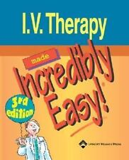 I. V. Therapy Made Incredibly Easy by Lippincott