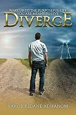 Diverge: Wake up to the purposeful life you are meant to live