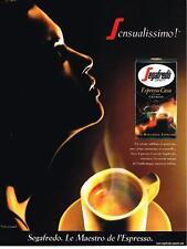 PUBLICITE ADVERTISING  2000   SEGAFREDO  café esspresso casa