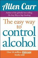 The Easy Way to Control Alcohol by Allen Carr 9781848374652 | Brand New